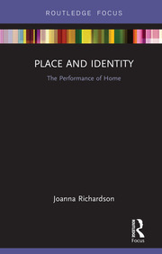 Place and Identity: The Performance of Home