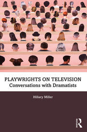 Featured Title - Miller - Playwrights in TV - 1st Edition book cover