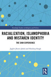 Racialization, Islamophobia and Mistaken Identity: The Sikh Experience