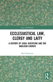 Ecclesiastical Law, Clergy and Laity: A History of Legal Discipline and the Anglican Church