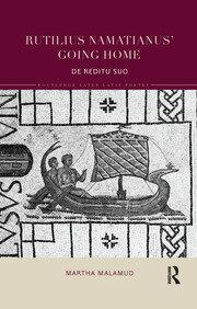 Rutilius Namatianus' Going Home: De Reditu Suo