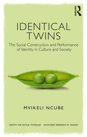 Identical Twins: The Social Construction and Performance of Identity in Culture and Society