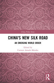 China's New Silk Road: An Emerging World Order