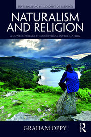 Naturalism and Religion: A Contemporary Philosophical Investigation