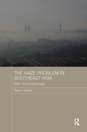 The Haze Problem in Southeast Asia: Palm Oil and Patronage
