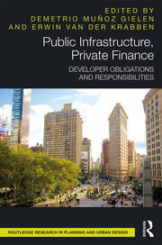 Public Infrastructure, Private Finance: Developer Obligations and Responsibilities