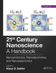 21st Century Nanoscience – A Handbook: Nanophotonics, Nanoelectronics, and Nanoplasmonics (Volume Six)