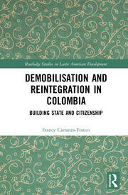 Demobilisation and Reintegration in Colombia: Building State and Citizenship