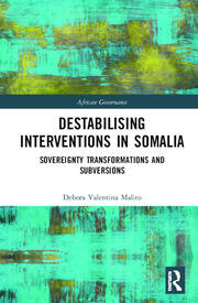 Destabilising Interventions in Somalia: Sovereignty Transformations and Subversions