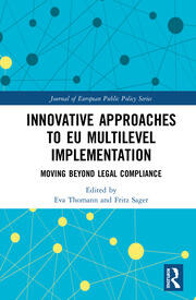 Innovative Approaches to EU Multilevel Implementation: Moving beyond legal compliance