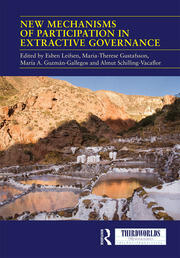 New Mechanisms of Participation in Extractive Governance: Between technologies of governance and resistance work