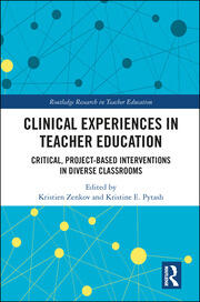 Clinical Experiences in Teacher Education: Critical, Project-Based Interventions in Diverse Classrooms