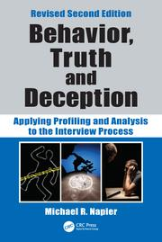 Behavior, Truth and Deception: Applying Profiling and Analysis to the Interview Process, Revised Edition