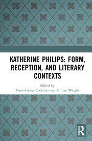 Katherine Philips: Form, Reception, and Literary Contexts