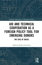 Aid and Technical Cooperation as a Foreign Policy Tool for Emerging Donors: The Case of Brazil