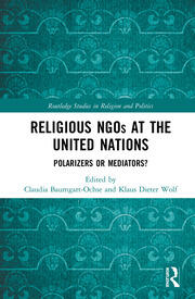 Religious NGOs at the United Nations: Polarizers or Mediators?