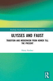 Ulysses and Faust: Tradition and Modernism from Homer till the Present