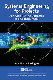 Systems Engineering for Projects: Achieving Positive Outcomes in a Complex World