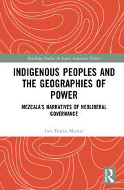 Indigenous Peoples and the Geographies of Power: Mezcala's Narratives of Neoliberal Governance
