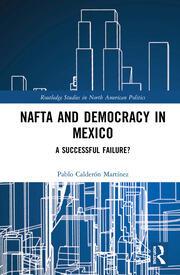 NAFTA and Democracy in Mexico: A Successful Failure?