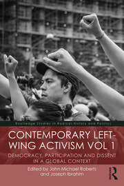 Contemporary Left-Wing Activism Vol 1: Democracy, Participation and Dissent in a Global Context