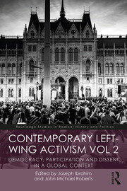 Contemporary Left-Wing Activism Vol 2: Democracy, Participation and Dissent in a Global Context