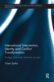 International Intervention, Identity and Conflict Transformation: Bridges and Walls Between Groups