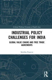 Industrial Policy Challenges for India: Global Value Chains and Free Trade Agreements
