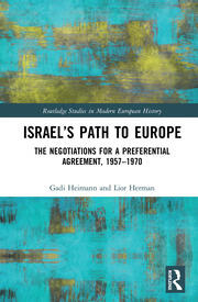 Israel's Path to Europe: The Negotiations for a Preferential Agreement, 1957–1970