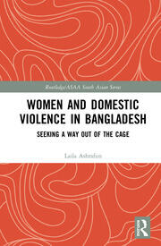 Women and Domestic Violence in Bangladesh: Seeking A Way Out of the Cage