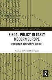 Fiscal Policy in Early Modern Europe: Portugal in Comparative Context