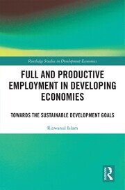 Full and Productive Employment in Developing Economies: Towards the Sustainable Development Goals