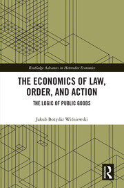 The Economics of Law, Order, and Action: The Logic of Public Goods