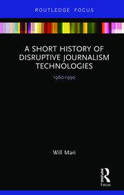 A Short History of Disruptive Journalism Technologies: 1960-1990