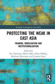 Protecting the Weak in East Asia: Framing, Mobilisation and Institutionalisation