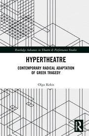 Hypertheatre: Contemporary Radical Adaptation of Greek Tragedy