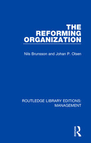 The Reforming Organization: Making Sense of Administrative Change