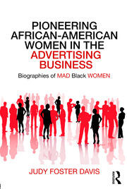 Pioneering African-American Women in the Advertising Business: Biographies of MAD Black WOMEN