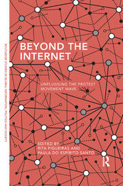 Beyond the Internet: Unplugging the Protest Movement Wave