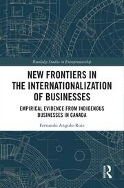 New Frontiers in the Internationalization of Businesses: Empirical Evidence from Indigenous Businesses in Canada