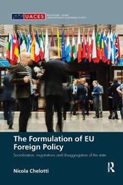 The Formulation of EU Foreign Policy: Socialization, negotiations and disaggregation of the state