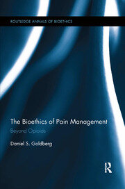 The Bioethics of Pain Management: Beyond Opioids