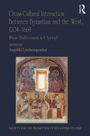 Cross-Cultural Interaction Between Byzantium and the West, 1204–1669: Whose Mediterranean Is It Anyway?