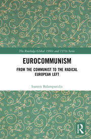 Eurocommunism: From the Communist to the Radical European Left