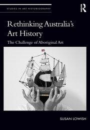 Rethinking Australia's Art History: The Challenge of Aboriginal Art