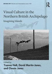 Visual Culture in the Northern British Archipelago: Imagining Islands