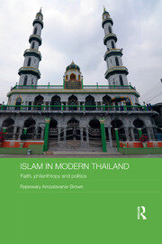 Islam in Modern Thailand: Faith, Philanthropy and Politics
