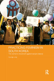 Practicing Feminism in South Korea: The women's movement against sexual violence