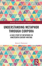 Understanding Metaphor through Corpora: A Case Study of Metaphors in Nineteenth Century Writing