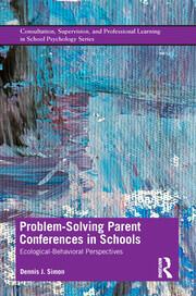 Problem-Solving Parent Conferences in Schools: Ecological-Behavioral Perspectives
